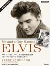 Me and a Guy Named Elvis (MP3): My Lifelong Friendship with Elvis Presley